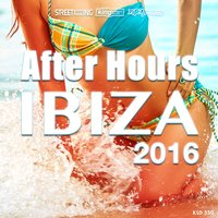 After Hours Ibiza 2016 — сборник