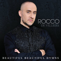 Beautiful Beautiful Hymns — Rocco De Villiers