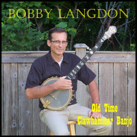 Old Time Clawhammer Banjo — Bobby Langdon