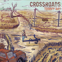 Crossroads — Tommy Ray