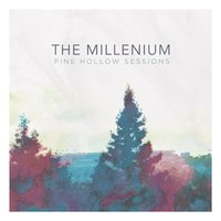 Pine Hollow Sessions — The Millenium