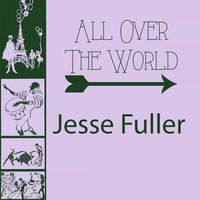 All Over The World — Jesse Fuller