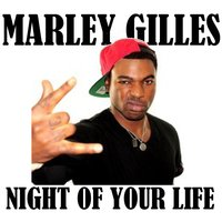 Night of Your Life — Marley Gilles
