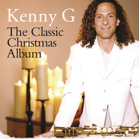The Classic Christmas Album — Kenny G