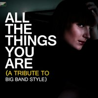 All the Things You Are - A Tribute to Big Band Style — Ameritz Tribute Standards