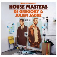 Defected Presents House Masters: DJ Gregory & Julien Jabre — House Masters: DJ Gregory & Julien Jabre