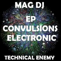 Convulsions Electronic - EP — Mag Dj