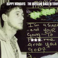 The Boys Are Back In Town — Happy Mondays