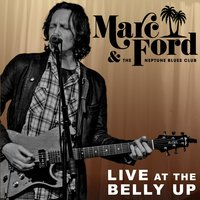 Live at the Belly Up — Marc Ford & The Neptune Blues Club