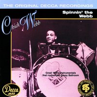Spinnin' The Webb — Chick Webb & His Orchestra, Chick Webb and His Orchestra