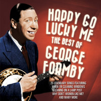 George Formby Happy Go Lucky Me — George Formby