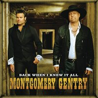 Back When I Knew It All — Montgomery Gentry