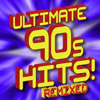 Ultimate 90s Hits! Remixed — Ultimate Hit Remixes