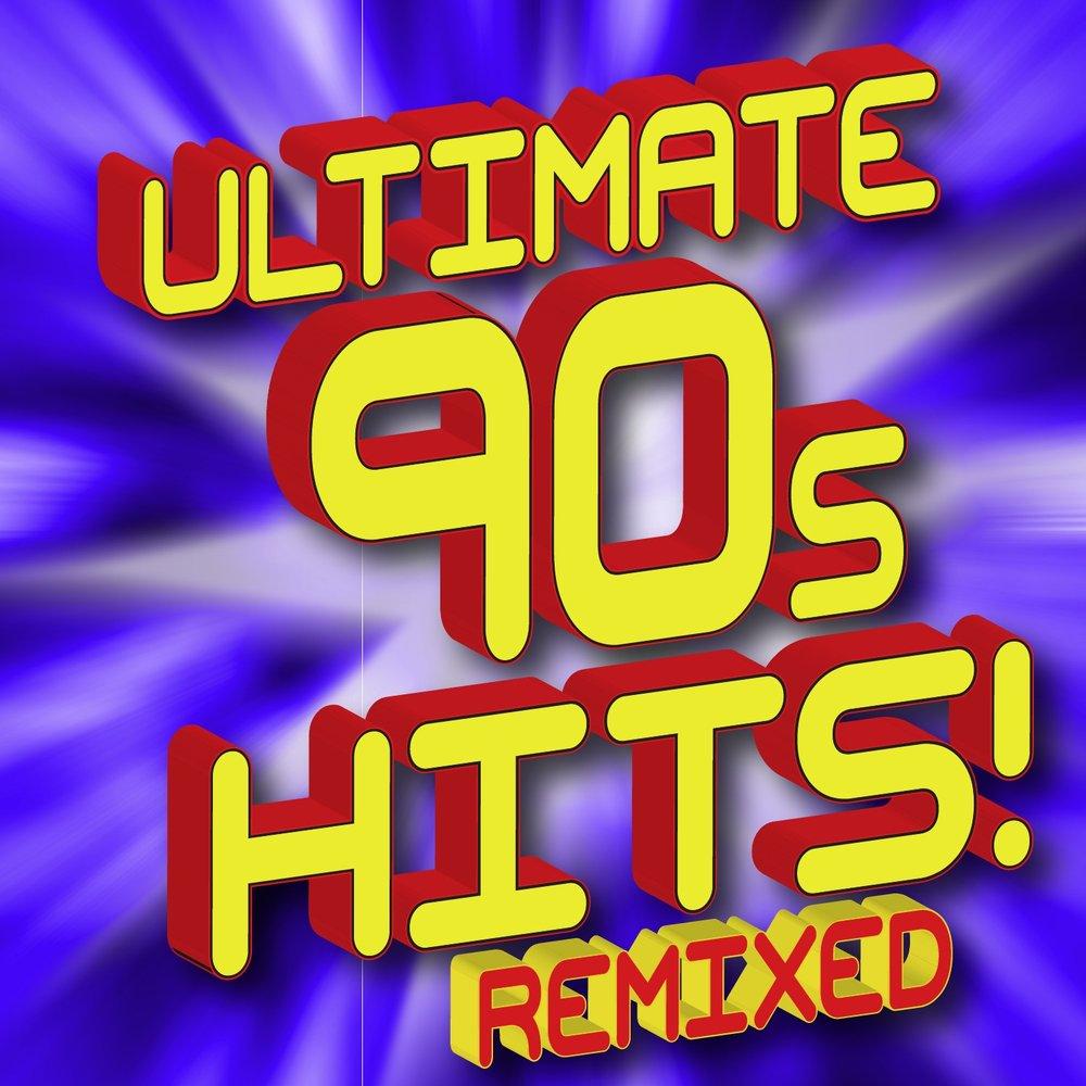 Ultimate 90s Hits! Remixed — Ultimate Hit Remixes  Слушать онлайн на