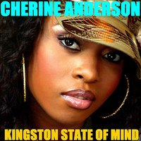 Kingston state of mind — Cherine Anderson