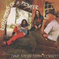 Reflections of a Pioneer — Dave Miller, Leith Corbett