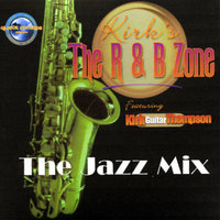 The Jazz Mix — Kirk's The R & B Zone