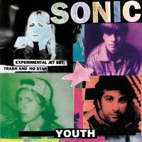 Experimental Jet Set, Trash And No Star — Sonic Youth