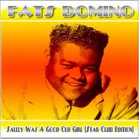 Sally Was a Good Old Girl — Fats Domino