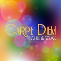 Carpe Diem - Chill & Relax — сборник