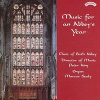 Music for an Abbey's Year — The Choir of Bath Abbey|Marcus Sealy|Conductor Peter King