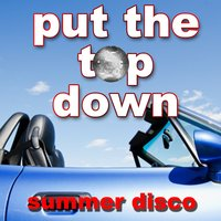 Put the Top Down - Summer Disco — сборник