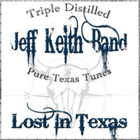 Lost in Texas — Jeff Keith Band