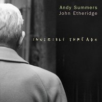 Invisible Threads — Andy Summers, John Etheridge