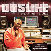 The First Dose — Dosline