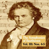 The Symphonies of Beethoven, Vol. III: Nos. 4-5 — The Royal Philharmonic Orchestra, Barry Wordsworth, Claire Gibault, Людвиг ван Бетховен