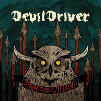 Pray For Villains — DevilDriver