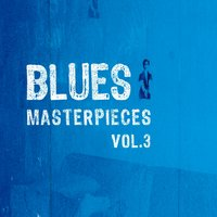 Blues Masterpieces, Vol. 3 — сборник