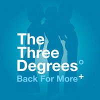 The Three Degrees - Back For More — The Three Degrees