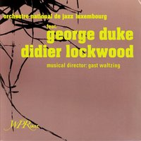 Orchestre National de Jazz Luxembourg feat. George Duke and Didier Lockwood — Gast Waltzing, George Duke, Didier Lockwood