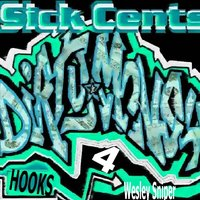 Dirty Money Hooks, Pt. 4 — Sick Cents & Wesley Sniper