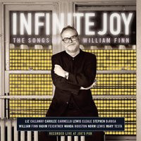 Infinite Joy: The Songs of William Finn — Concert Cast of Infinite Joy: The Songs of William Finn (2001)