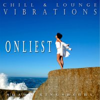 Chill & Lounge Vibrations: Onliest — Shawn Kingsberry