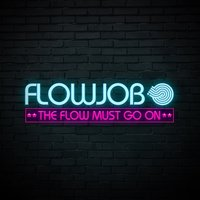 The Flow Must Go On — Flowjob