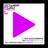 Big Old & Cumboto — Xell, Xell & Antonio Fariello