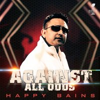 Against All Odds — Happy Bains