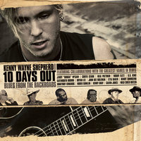 10 Days Out: Blues From The Backroads — Kenny Wayne Shepherd