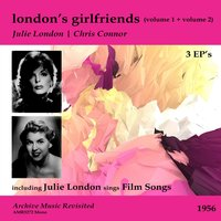 London's Girlfriends 1 & 2 & Julie London Sings Fillm Songs — Chris Connor, Julie London, Julie London|Chris Connor