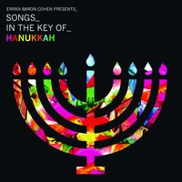 Erran Baron Cohen Presents: Songs In The Key Of Hanukkah — Erran Baron Cohen