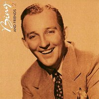 Bing And Friends: 2 — Bing Crosby