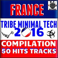 France Tribe Minimal Tech 2016 Compilation — сборник