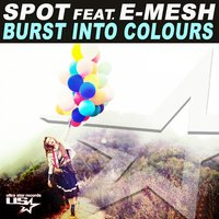 Burst into Colours — Spot, E-Mesh