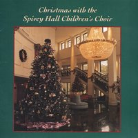 Christmas With The Spivey Hall Children's Choir — Martha Shaw & The Spivey Hall Children's Choir
