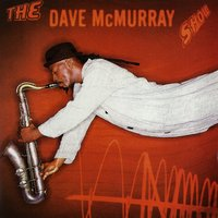 The Dave McMurray Show — David McMurray