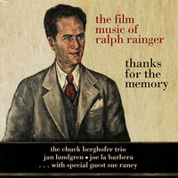 The Film Music of Ralph Rainger: Thanks for the Memory — Sue Raney, Jan Lundgren, Joe La Barbera, The Chuck Berghofer Trio