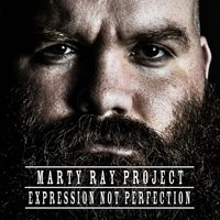 Expression Not Perfection — Marty Ray Project